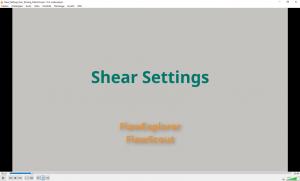 Figure 9: Part 4 – Shear Settings Tutorial Video